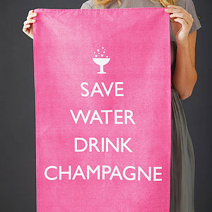 'Save Water Drink Champagne' Tea Towel - stocking fillers under £15