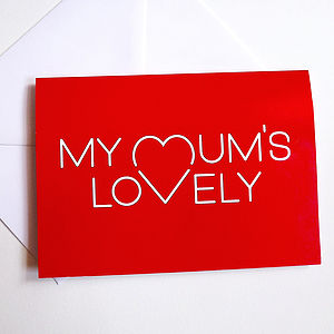 'My Mum's Lovely' Mum Card - personalised