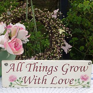 'All Things Grow With Love' Rosebud Sign - art & decorations
