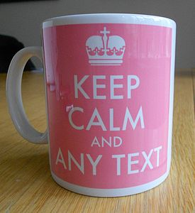 'Keep Calm And…' Mug - shop by price