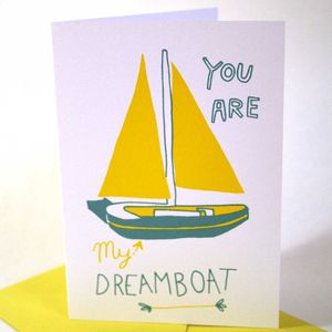 'You Are My Dreamboat' Hand Printed Card