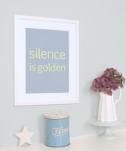 'Silence Is Golden' Art Print