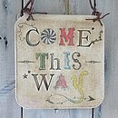 Circus Inspired 'Come This Way' Ceramic Sign