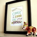 'Coffee Is Good' Screen Print