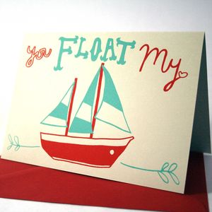'You Float My Boat' Hand Printed Card - funny cards