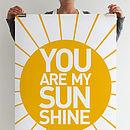'You Are My Sunshine' Print