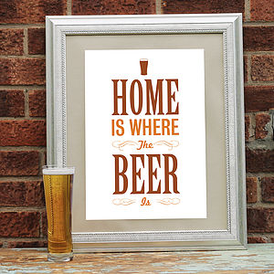 'Home Is Where The Beer Is' Print - prints for christmas