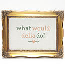 'What Would Delia Do?' Cross Stitch Art