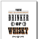 'Handsomest Drinker Of Whisky' Card