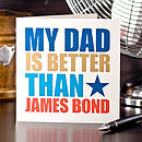 'My Dad's Better Than…' Father's Day Card