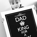 Dad King For A Day Fine Art Poster Print (available unframed)