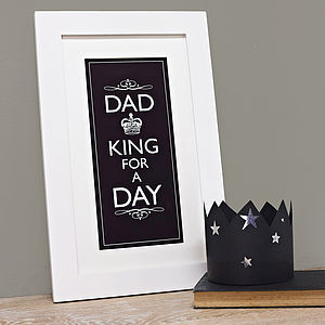'Dad King For A Day' Print - gifts for fathers