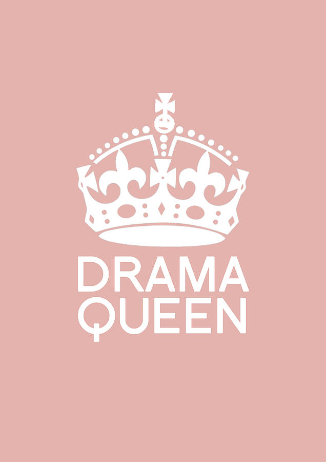 the criteria of a real drama queen