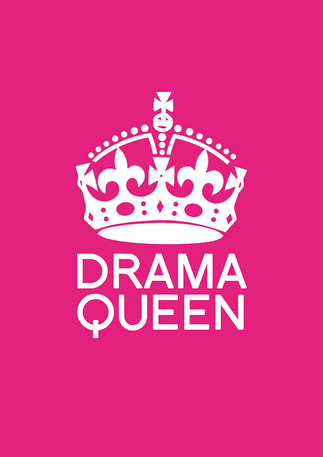 1 Walpaper Drama Queen Poster By Tea One Sugar