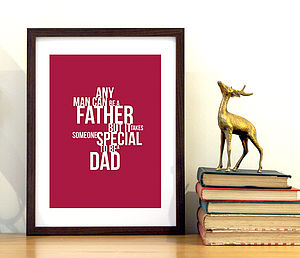 'Any Man Can Be A Father' Print - gifts under £15