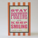 Stay Positive and Keep Smiling greeting card