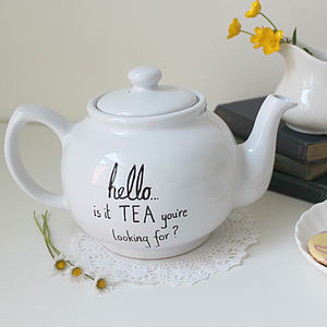 'Is It Tea You're Looking For?' Teapot - the tasteful tea party