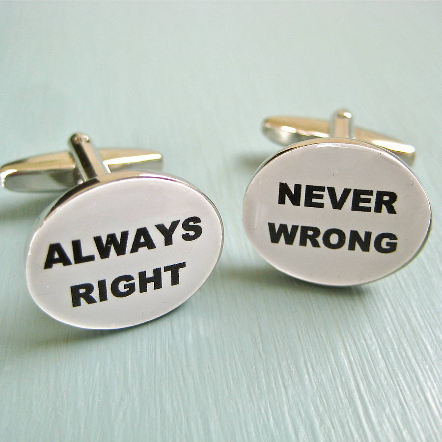 Always right never wrong