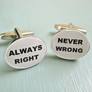 'Always Right, Never Wrong' Cufflinks - men's accessories