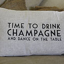 'Time To Drink Champagne And Dance' Cushion