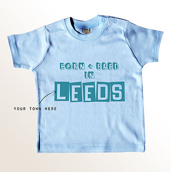 Organic 'Born And Bred' Baby T Shirt