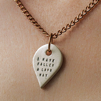 'I Have Fallen A Long Way' Necklace