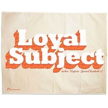 'Loyal Subject' Tea Towel