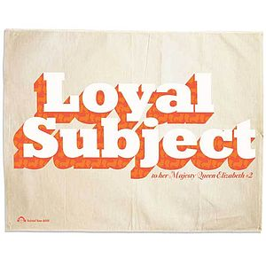 Loyal Subject Tea Towel - home sale