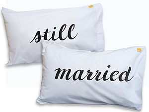 Personalised 'Still Married' Pillowcase Set - bedroom