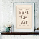 'Make Tea Not War' Fine Art Retro Print
