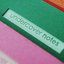 Undercover notes - bright pink, green and red