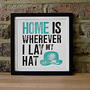 'Wherever I Lay My Hat' Silkscreen Print
