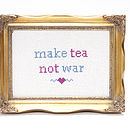 'Make Tea Not War' Cross Stitch Kit