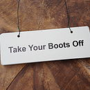 'Take Your Boots Off' Wooden Hanging Sign