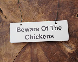 'Beware Of The Chickens' Wooden Hanging Sign
