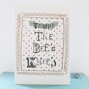 'You're The Bee's Knee's' Card - cards & wrap