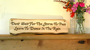 'Don't Wait For The Storm' Wooden Sign - outdoor decorations