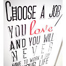 'Choose A Job You Love' Print