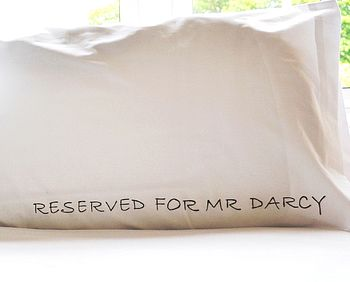 'Reserved For Mr Darcy' Pillowcase