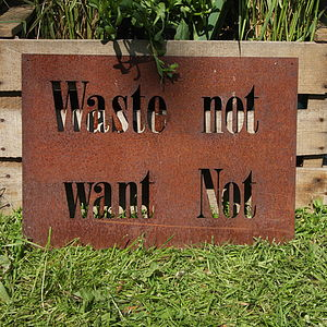 Rusted Metal Garden Sign Waste Not Want Not - rustic garden