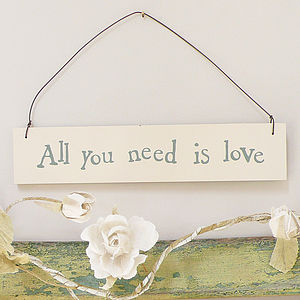 'All You Need Is Love' Hanging Sign - home accessories