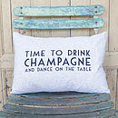 'Time To Drink Champagne' Printed Cushion