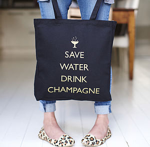 'Save Water Drink Champagne' Tote Bag - stocking fillers under £15