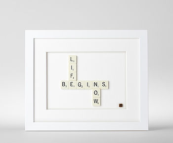 Life Begins Now Scrabble Art