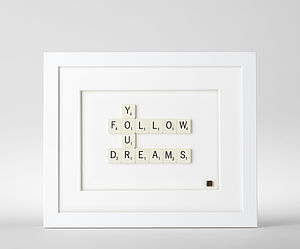 Follow Your Dreams Scrabble Art