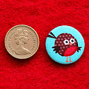 Badges are approximately 2.5cm in diameter which is slightly bigger than a pound coin!