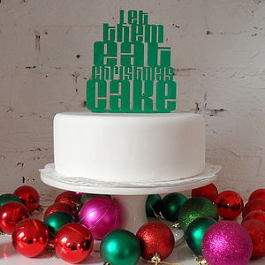 'Let Them Eat Christmas Cake' Topper