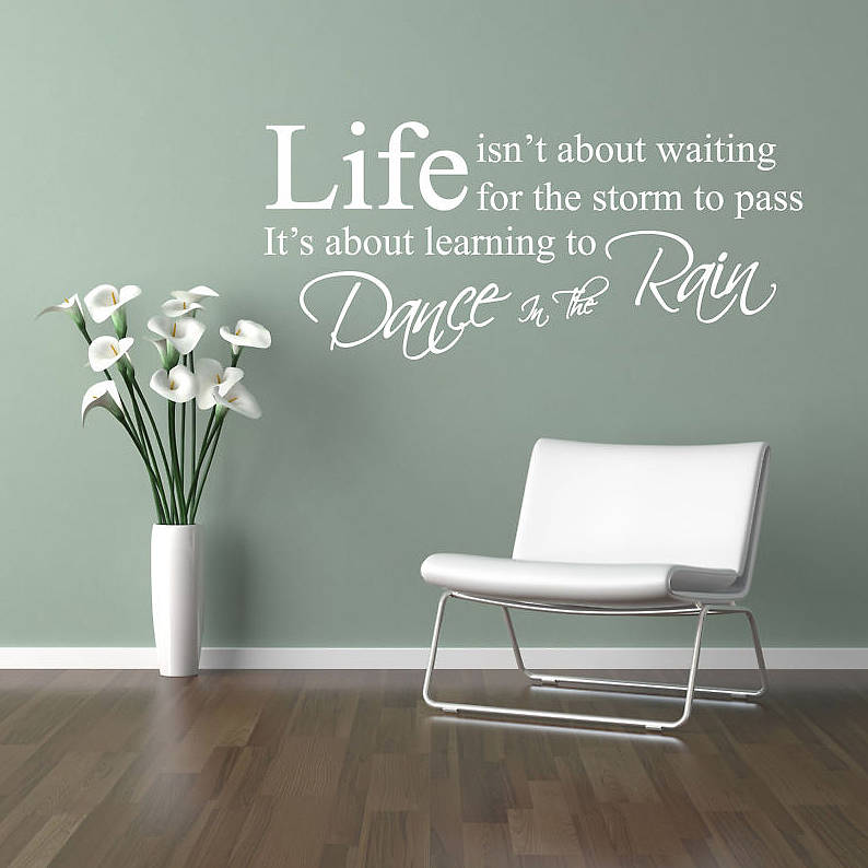Dance In The Rain Wall Quote Stickers Part 15