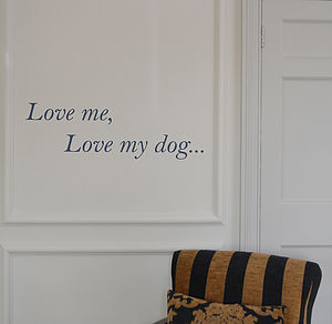 'Love Me Love My' Dog Or Horse Wall Sticker