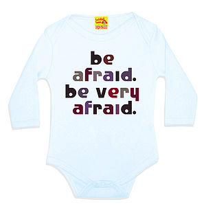 Funny Baby Gift 'Be Afraid.' Film Quote Babygrow
